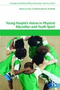 Young People's Voices in Physical Education and Youth Sport (Routledge Studies in Physical E...