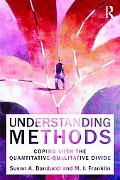 Understanding Methods: Coping with the Quantitative - Qualitative Divide