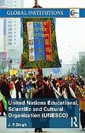 UNESCO (United Nations Educational, Scientific, and Cultural Organization) (Global Instituti...