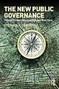The New Public Governance?: Emerging Perspectives on the Theory and Practice of Public Gover...