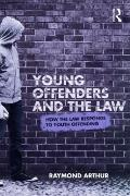 Young Offenders and the Law : How the Law Responds to Youth Offending