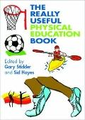 The Really Useful Physical Education Book (The Really Useful Series)