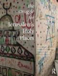 Struggle for Jerusalem's Holy Places : Radicalisation and Conflict