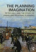 Planning Imagination : Peter Hall and the Study of Urban and Regional Planning