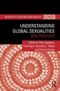 Understanding Global Sexualities : New Frontiers