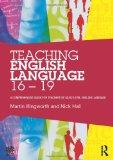 Teaching English Language 16 - 19: A comprehensive guide for teachers of AS/A2 level English...