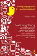 Positioning Theory and Strategic Communications : A New Approach to Public Relations Researc...
