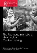 The Routledge International Handbook of Creative Learning (Routledge International Handbooks...