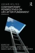 Contemporary Perspectives on Life After Punishment: Escape Routes
