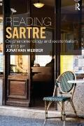 Reading Sartre : On Phenomenology and Existentialism