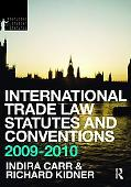 International Trade Law Statutes and Conventions 2009-2010 (Routledge Student Statutes)