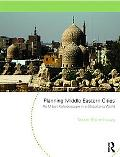 Planning Middle Eastern Cities: An Urban Kaleidoscope (Planning, History and Environment Ser...