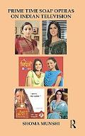 Prime Time Soap Operas on Indian Television