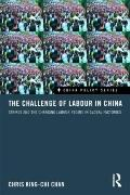 The Challenge of Labour in China: Strikes and the Changing Labour Regime in Global Factories...