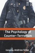 The Psychology of Counter-Terrorism (Cass Series on Political Violence)
