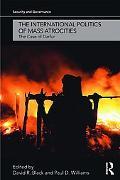The International Politics of Mass Atrocities: The Case of Darfur (Security and Governance)