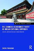 The Chinese Communist Party as Organizational Emperor: Culture, reproduction, and transforma...
