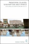 Paradigm Islands - Manhattan and Venice: Anti-modern Discourses on Architecture and the City
