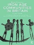 Iron Age Communities in Britain: An account of England, Scotland and Wales from the Seventh ...