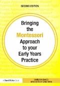 Bringing the Montessori Approach to your Early Years Practice (Bringing ... to your Early Ye...