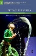 Beyond the Apsara: Celebrating Dance in Cambodia (Celebrating Dance in Asia and the Pacific)