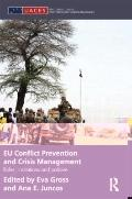 Eu Conflict Prevention and Crisis Management: Institutions, Policies and Roles (Routledge/UA...