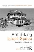 Rethinking Israeli Space : Periphery and Identity