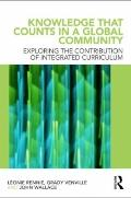 Knowledge That Counts in a Global Community: Exploring the Contribution of Integrated Curric...