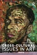 Cross-Cultural Issues in Art : Frames for Understanding
