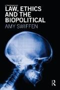 Law, Ethics and the Biopolitical