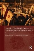 The Colour Revolutions in the Former Soviet Republics: Successes and Failures (Routledge Con...