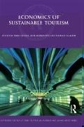 Economics of Sustainable Tourism (Routledge Critical Studies in Tourism, Business and Manage...