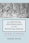 Critical Psychology of the Post-Colonial