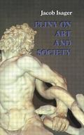 Pliny on Art and Society : The Elder Pliny's Chapters on the History of Art