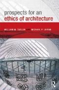 Prospects for an Ethics of Architecture