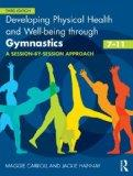 Developing Physical Health and Well-being through Gymnastics (7-11): A Session-by-Session Ap...
