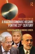 Macroeconomic Regime for the 21st Century : Towards a New Economic Order
