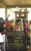 Images of the Body in India : South Asian and European Perspectives on Rituals and Performat...