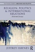 Religion, Politics and International Relations : Selected Essays