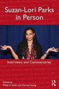 Suzan-Lori Parks in Person : Interviews, Addresses, Commentaries