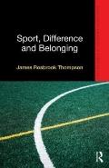 Sport, Difference and Belonging : Conceptions of Human Variation in British Sport