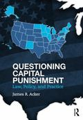 Questioning Capital Punishment : Law, Policy, and Practice