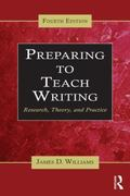 Preparing to Teach Writing : Research, Theory, and Practice