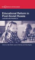 Educational Reform in Post-Soviet Russia : Legacies and Prospects