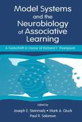 Model Systems and the Neurobiology of Associative Learning : A Festschrift in Honor of Richa...