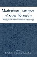 Motivational Analyses of Social Behavior : Building on Jack Brehm's Contributions to Psychology