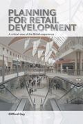 Planning for Retail Development : A Critical View of the British Experience