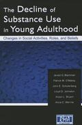 Decline of Substance Use in Young Adulthood : Changes in Social Activities, Roles, and Beliefs