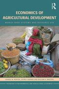 Economics of Agricultural Development: World Food Systems and Resource Use (Routledge Textbo...