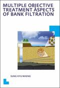 Multiple Objective Treatmentaspects of Bank Filtration : UNESCO-IHE PhD Thesis